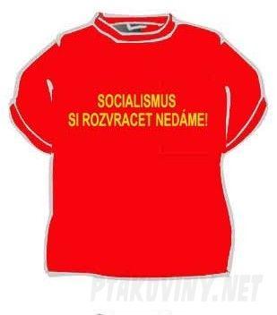 55c2a90895ac Tričko - Socialismus – Ptákoviny Pelhřimov